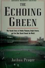 Cover of: The echoing green: the untold story of Bobby Thomson, Ralph Branca, and the shot heard round the world