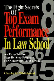 Cover of: The eight secrets of top exam performance in law school: an easy-to-use, step-by-step program for achieving great grades!