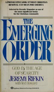 Cover of: The emerging order: God in the age of scarcity