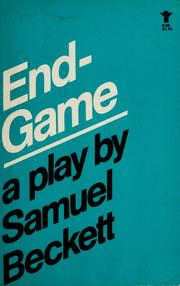 Cover of: Endgame, a play in one act: followed by Act without words, a mime for one player