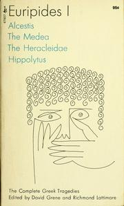Cover of: Euripides I: Alcestis; The Medea; The Heracleidae; Hippolytus; The Cyclops; Heracles; Iphigenia in Tauris