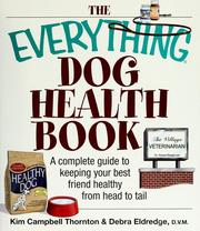 Cover of: The everything dog health book: a complete guide to keeping your best friend healthy from head to tail