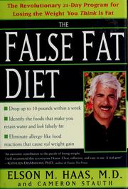 Cover of: The false fat diet: the revolutionary 21-day program for losing the weight you think is fat