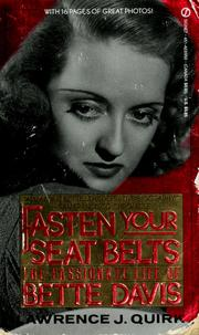 Cover of: Fasten your seat belts: the passionate life of Bette Davis