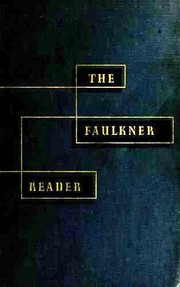 Cover of: The Faulkner reader: selections from the works of William Faulkner.