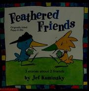 Cover of: Feathered friends: 3 stories about 2 friends