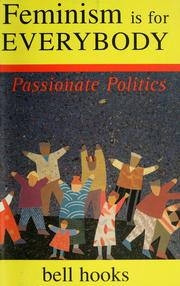 Cover of: Feminism Is for Everybody: Passionate Politics