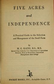 Cover of: Five acres and independence: a practical guide to the selection and management of the small farm.