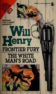 Cover of: Frontier fury ; The white man's road: Tor Western Double #13 (Western Doubles)