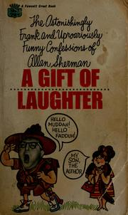 Cover of: A gift of laughter: the autobiography of Allan Sherman.