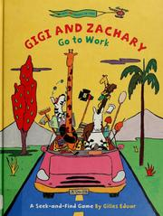 Cover of: Gigi and Zachary go to work: a seek-and-find game