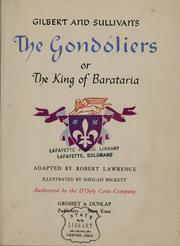Cover of: Gilbert and Sullivan's The Gondoliers: or, The king of Barataria