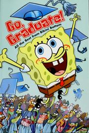 Cover of: Go, graduate!: all the best from Bikini Bottom