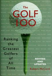Cover of: The golf 100: ranking the greatest golfers of all time