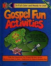 Cover of: Gospel fun activities: quick-and-easy family home evenings and sharing time presentations : A-Z Gospel subjects