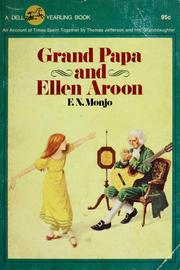 Cover of: Grand Papa and Ellen Aroon: being an account of some of the happy times spent together by Thomas Jefferson and his favorite granddaughter
