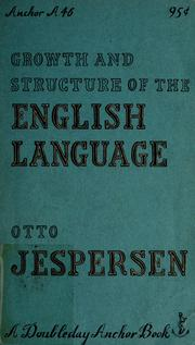 Cover of: Growth and structure of the English language.