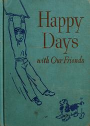 Cover of: Happy days with our friends