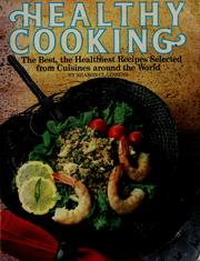 Cover of: Healthy cooking: the best, the healthiest recipes selected from cuisines around the world