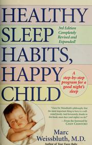 Cover of: Healthy sleep habits, happy child: a step-by-step program for a good night's sleep