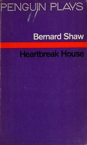 Cover of: Heartbreak house: a fantasia in the Russian manner on English themes