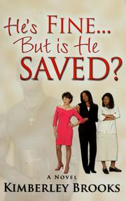 Cover of: He's fine--but is he saved?: a novel