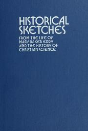 Cover of: Historical and biographical sketches from the life of Mary Baker Eddy and the history of Christian Science