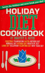Cover of: Holiday diet cookbook: how to survive the holidays (and never break your diet)