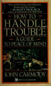 Cover of: How to handle trouble: a guide to peace of mind