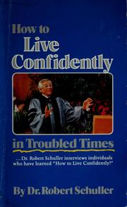Cover of: How to live confidently in troubled times: Robert H. Schuller.