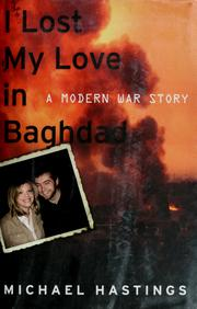 Cover of: I lost my love in Baghdad: a modern war story