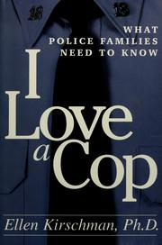 Cover of: I love a cop: what police families need to know