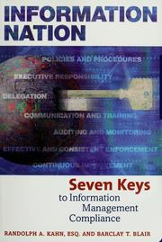 Cover of: Information nation: seven keys to information management compliance