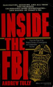 Cover of: Inside the FBI: from the files of the Federal Bureau of Investigation and independent sources