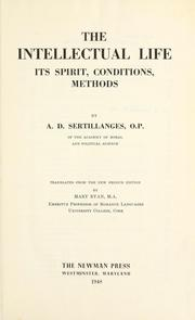 Cover of: The intellectual life: its spirit, conditions, methods