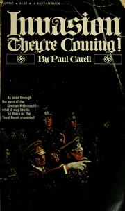 Cover of: Invasion - they're coming!: the German account of the Allied landings and the 80 days' battle for France.