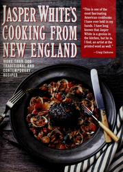 Cover of: Jasper White's cooking from New England: more than 300 traditional and contemporary recipes