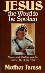 Cover of: Jesus, the Word to be spoken: prayers and meditations for every day of the year