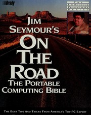 Cover of: Jim Seymour's on the road: the portable computing bible