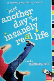 Cover of: Just another day in my insanely real life: a novel