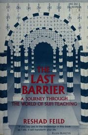 Cover of: The last barrier: a journey into the essence of Sufi teachings