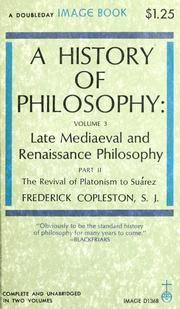 Cover of: Late Mediaeval and Renaissance philosophy: the revival of Platonism to Suarez.