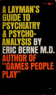 Cover of: A layman's guide to psychiatry and psychoanalysis