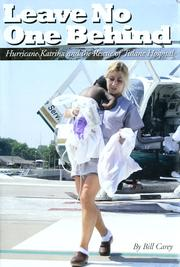 Cover of: Leave no one behind: Hurricane Katrina and the rescue of the Tulane Hospital