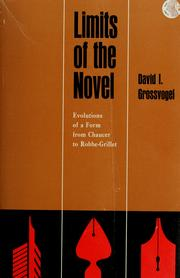 Cover of: Limits of the novel: evolutions of a form from Chaucer to Robbe-Grillet