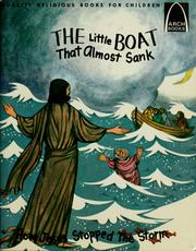 Cover of: The little boat that almost sank: Matthew 14:22-33 ; Mark 6:45-51 for children