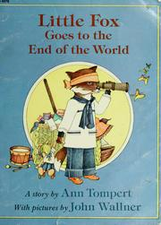 Cover of: Little Fox goes to the end of the world: a story