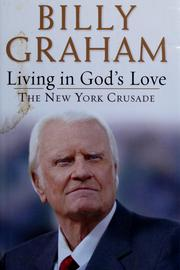 Cover of: Living in God's love: the New York crusade