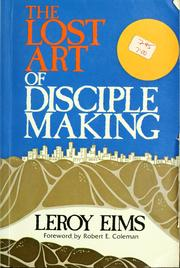 Cover of: The lost art of disciple making