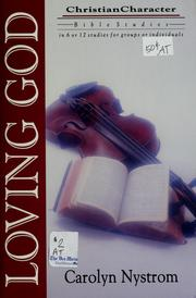 Cover of: Loving God: in 6 or 12 studies for individuals or groups